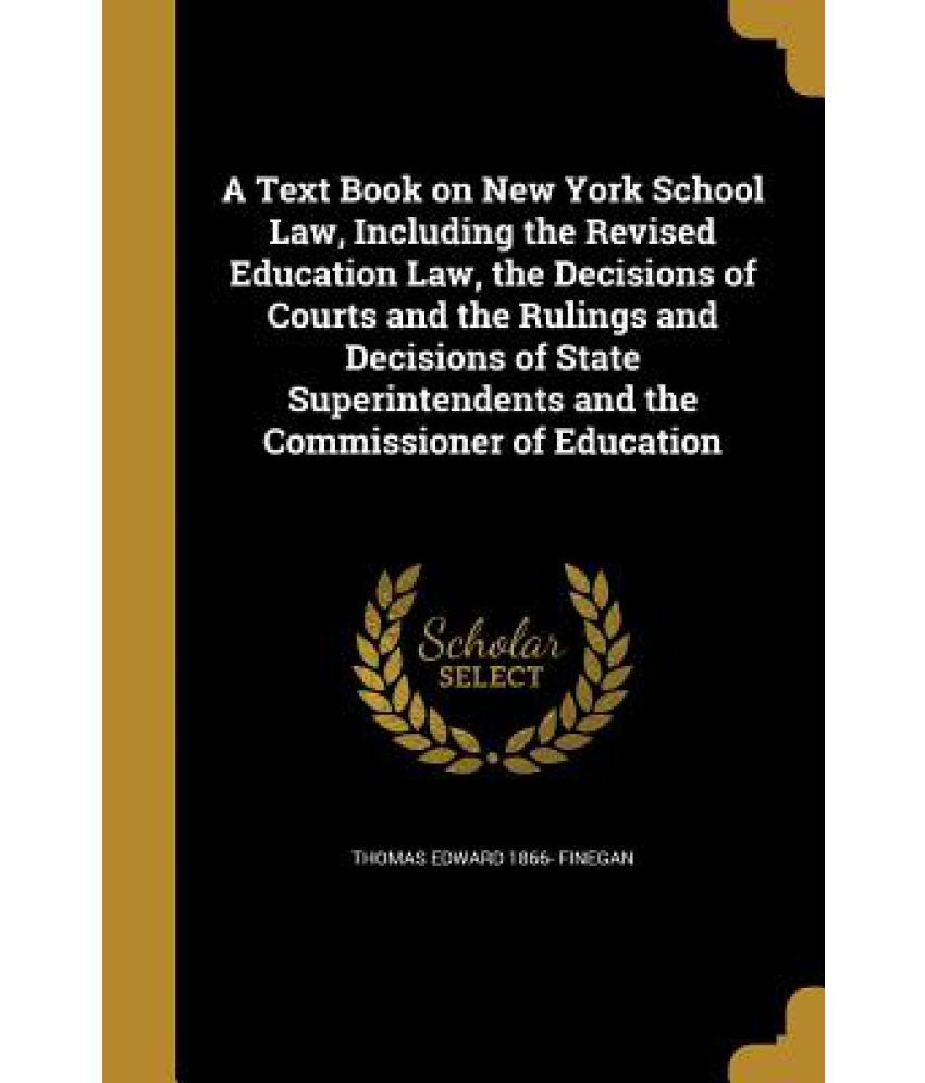 A Text Book On New York School Law, Including The Revised Education Law, The Decisions Of Courts And The Rulings And Decisions Of State Superintenden  available at snapdeal for Rs.29