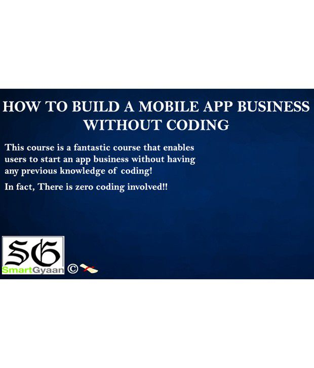 How To Build A Mobile App Business Without Coding Online