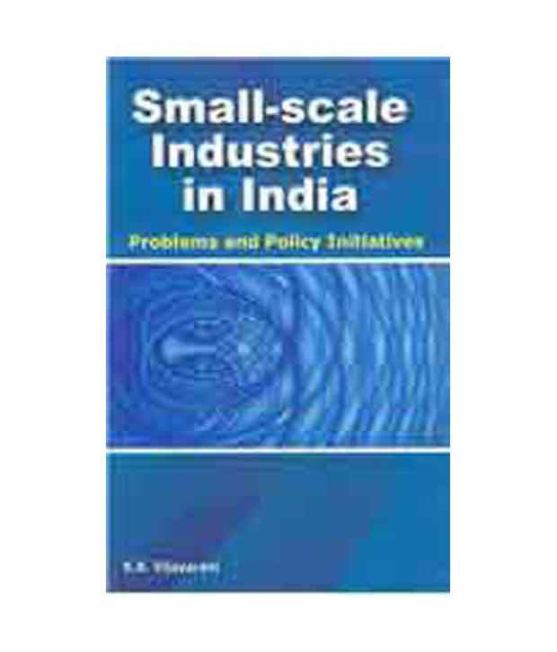 essay on small scale industries in india Advertisements: the case for the development of small-scale industries is particularly strong in under-developed but developing countries like india these small.