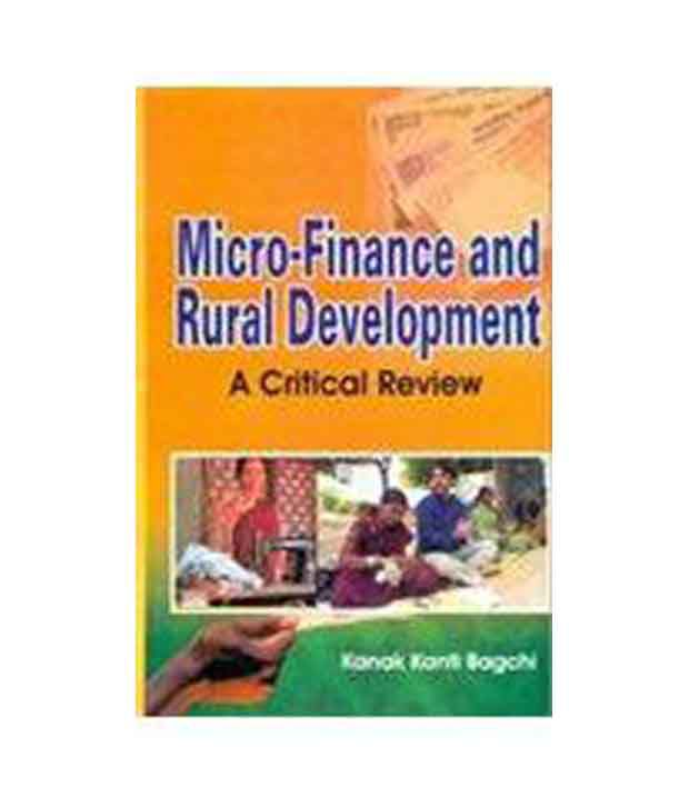 micro finance impact on rural development Role of microfinance institutions in rural development sc vetrivel1 & s chandra  left little sustainable impact on the economic condition  of.