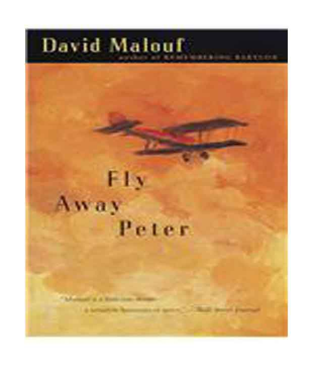 fly away peter summary Fly away peter essays are academic essays for citation these papers were written primarily by students and provide critical analysis of fly away peter by david malouf.