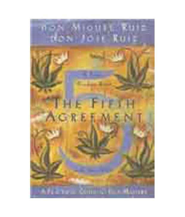 The Fifth Agreement A Practical Guide To Self Mastery Buy The