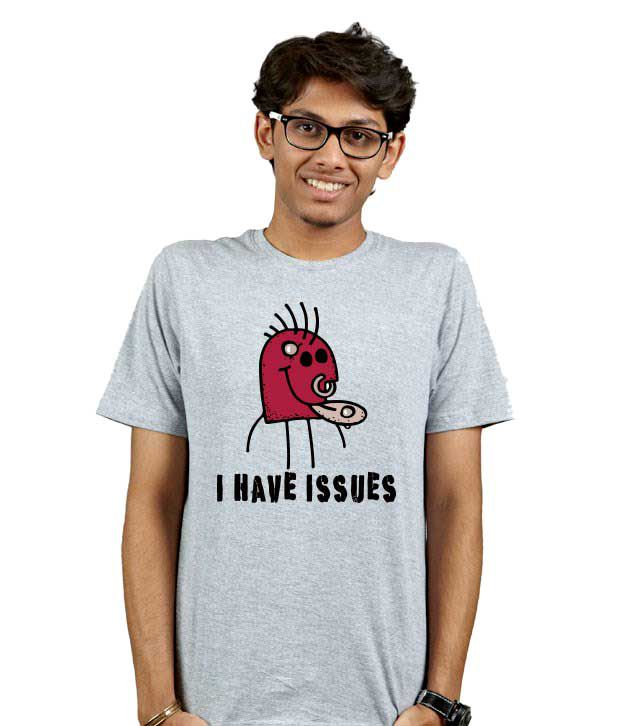 Campus Sutra I have Issues  T-Shirt