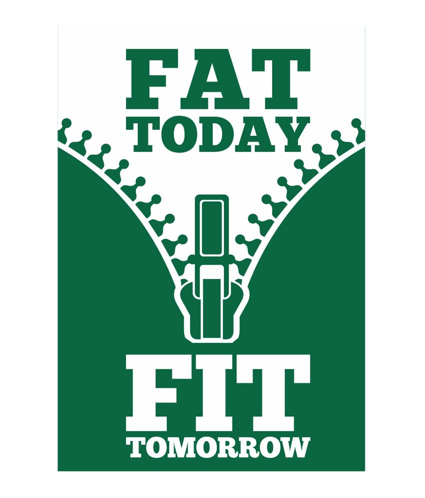 Lab No 4 Fat Today Fit Tomorrow Gym Quotes Typography Poster