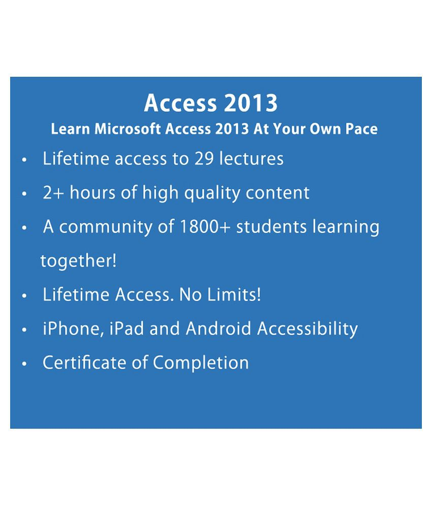 Learn Microsoft Access 2013 E Certificate Course Online Video