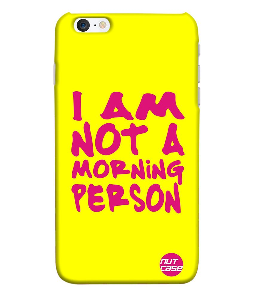 Nutcase I Am Not A Morning Person Designer Back Cover for Apple iPhone 6 - Multicolor