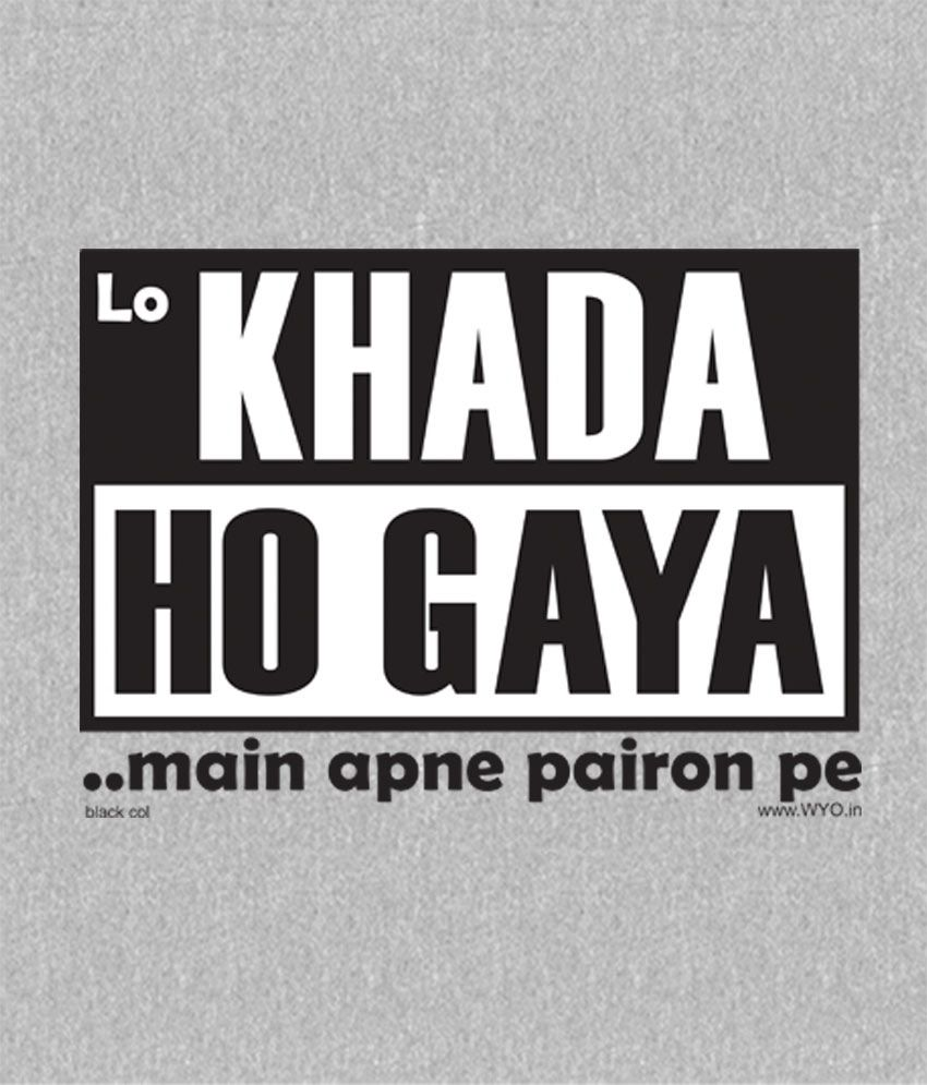 72ee653031a ... Wear Your Opinion Lo Khada Ho Gaya T-Shirt