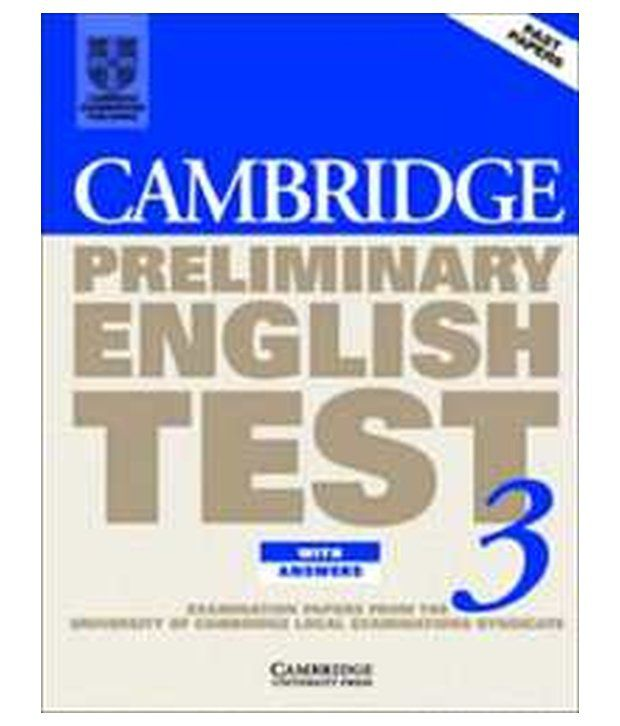 Cambridge Preliminary English Test 3 Student's Book With Answers:  Examination Papers From The University Of Cambridge Local Exam