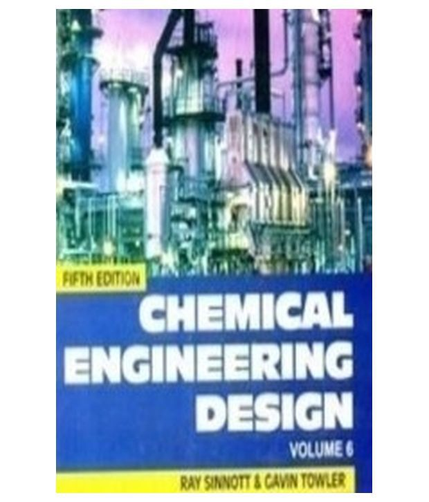 Chemical Engineering Chemical Engineering Design Vol 6 5e Buy Chemical Engineering Chemical Engineering Design Vol 6 5e Online At Low Price In India On Snapdeal