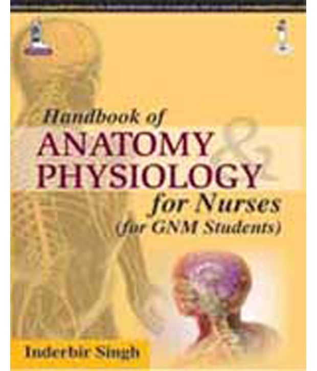 Handbook Of Anatomy Physiology For Nurses For Gnm Students Buy