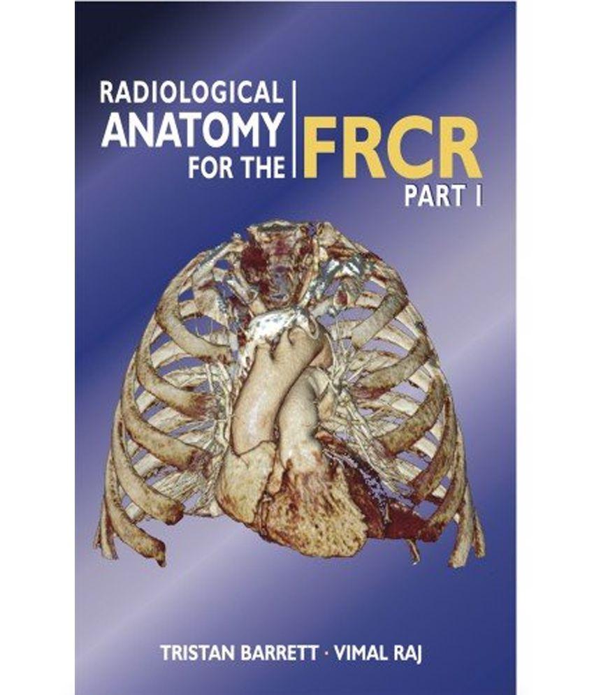 Radiological Anatomy For The Frcr Buy Radiological Anatomy For The