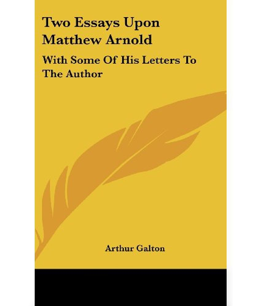 two essays upon matthew arnold som buy two essays upon two essays upon matthew arnold som