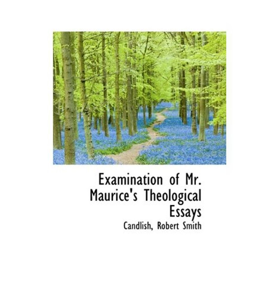 examination of mr maurice s theological essays buy examination examination of mr maurice s theological essays