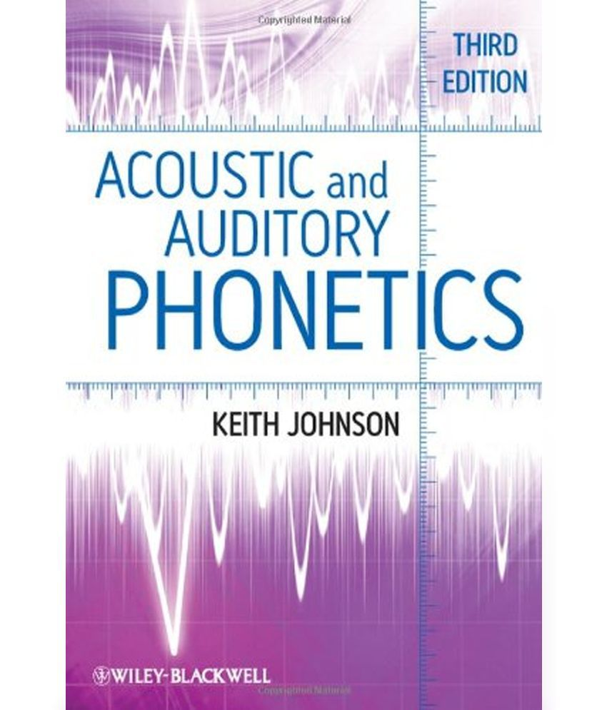 Get e-book Acoustic and Auditory Phonetics