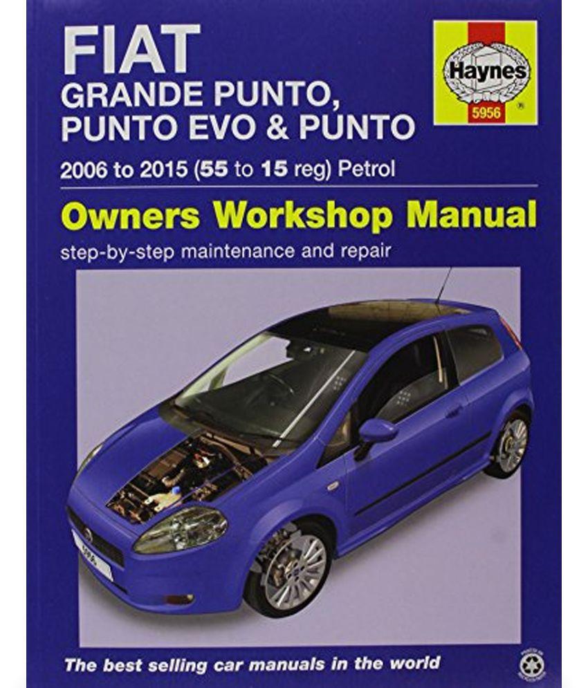 Fiat Grande Punto. Punto Evo Punto Petrol Owners Workshop Manual