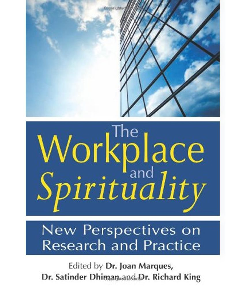 religion and spirituality in the workplace essay Workplace spirituality or spirituality in the workplace is a movement that began in the early 1920s [dubious – discuss] spirituality and religion interest group.