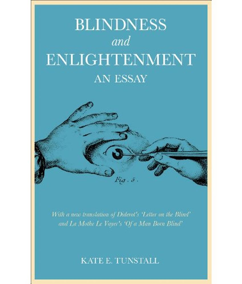 an essay on blindness diderot Buy or rent blindness and enlightenment: an essay as an etextbook and get instant access with vitalsource, you can save up to 80% compared to print with a new translation of diderot's 'letter on the blind' and la mothe le vayer's 'of a man born blind.
