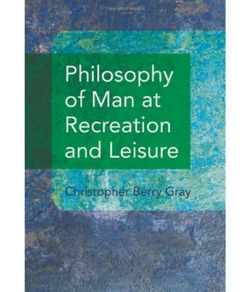 personal philosophy of leisure recreation and play Personal and professional philosophy my personal philosophy of leisure would closely this type of philosophy is important to recreation and leisure for.