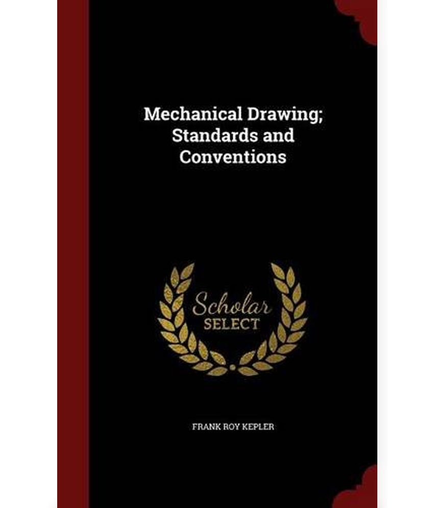 Mechanical Drawing; Standards and Conventions: Buy Mechanical ...