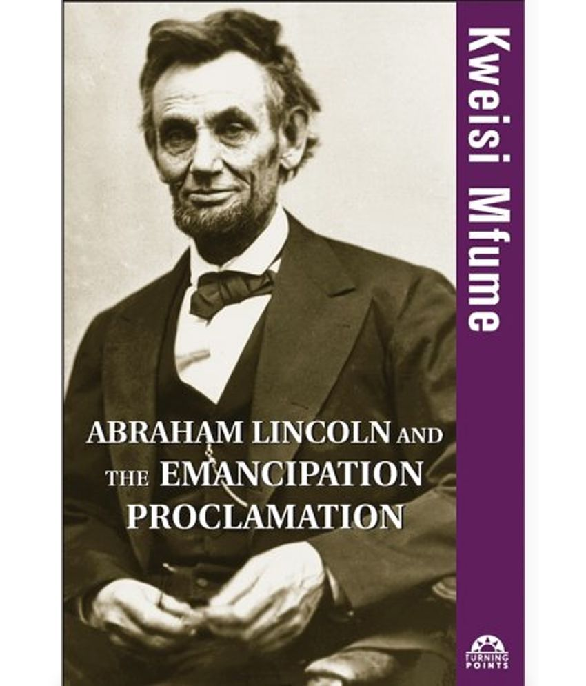 abraham lincoln and the emancipation proclamation essay