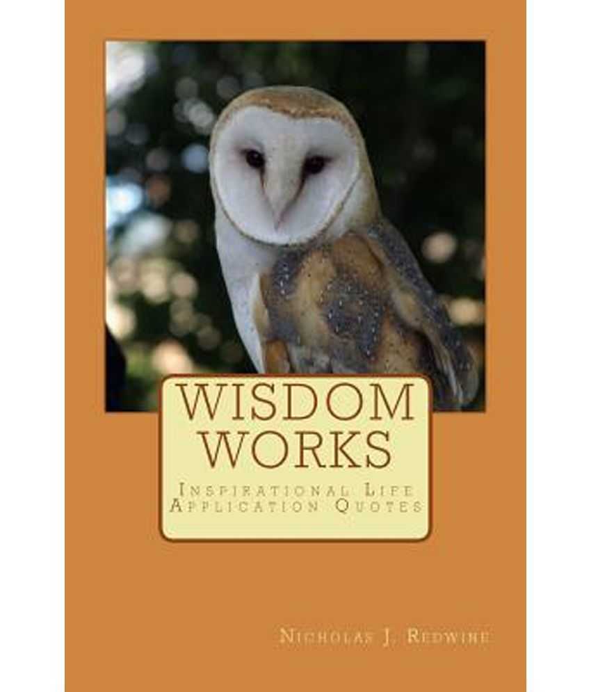 Wisdom Works Inspirational Life Application Quotes Buy Wisdom