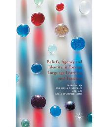 Beliefs, Agency and Identity in Foreign Language Learning and Teaching