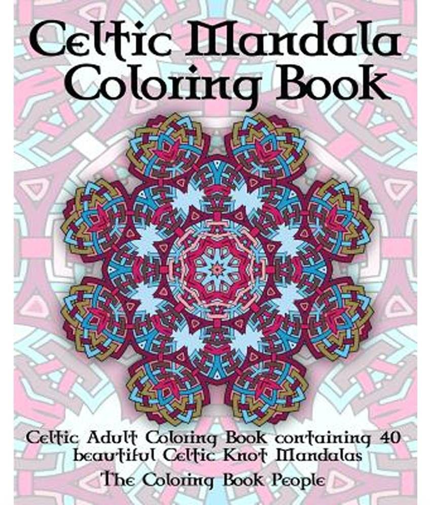 Celtic Mandala Coloring Book: Celtic Adult Coloring Book Containing 40  Beautiful Celtic Knot Mandalas