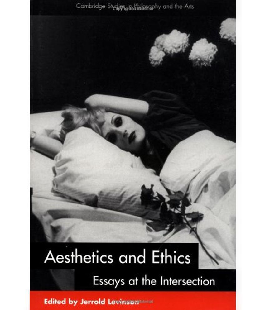aesthetics and ethics essays at the intersection Download citation | on dec 1, 2001 marcia muelder eaton (and others) published: aesthetics and ethics: essays at the intersection.