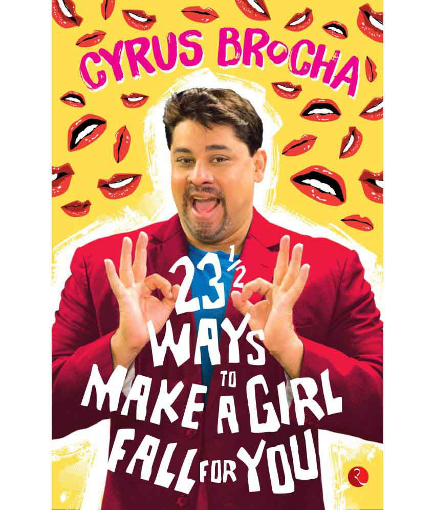 23 & Half Ways To Make A Girl Fall For You by Cyrus Broacha: Paperback