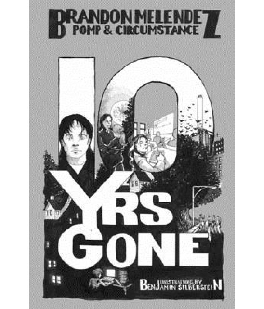 Ten Years Gone: Pomp and Circumstance