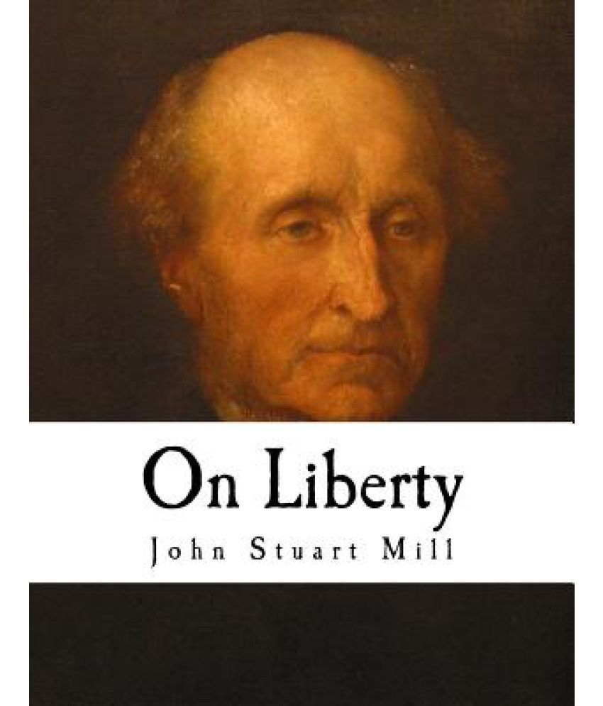 an analysis of the philosophical work on liberty by john stuart mill Online library of liberty the philosophical radicals john stuart mill (1806-1873) timeline on the life and work of js mill.