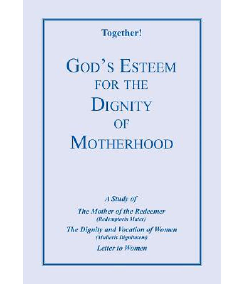 essay on dignity of motherhood 100% free papers on behaviour that does not respect dignity essays sample topics, paragraph introduction help, research & more class 1-12, high school & college.