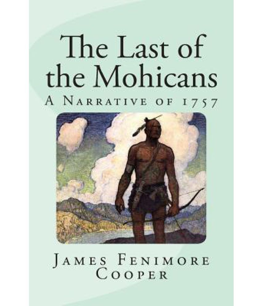 interracial relationships in james fenimore coopers novel last of the mohicans The paperback of the the last of the mohicans by james fenimore cooper a stark stripped human relationship of james fenimore cooper's novel, the last of.