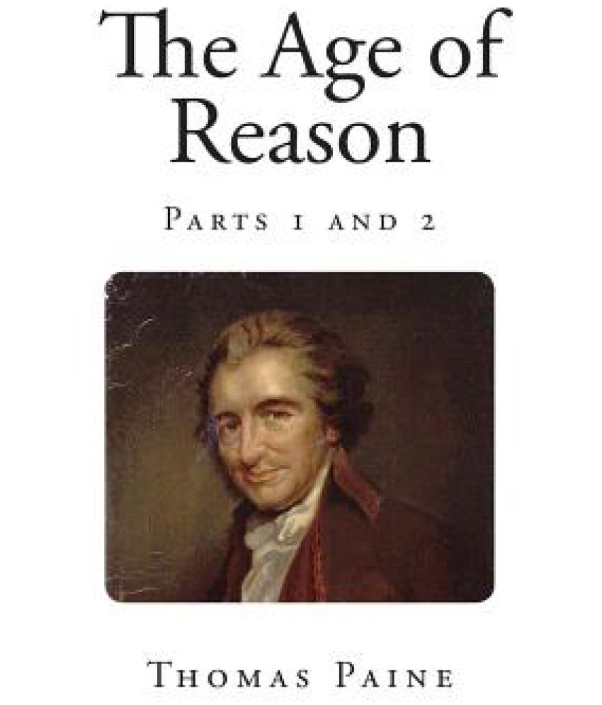 the age of reason 2 essay Free essays on logical fallacies from the age of reason by thomas paine get help with your writing 1 through 30.