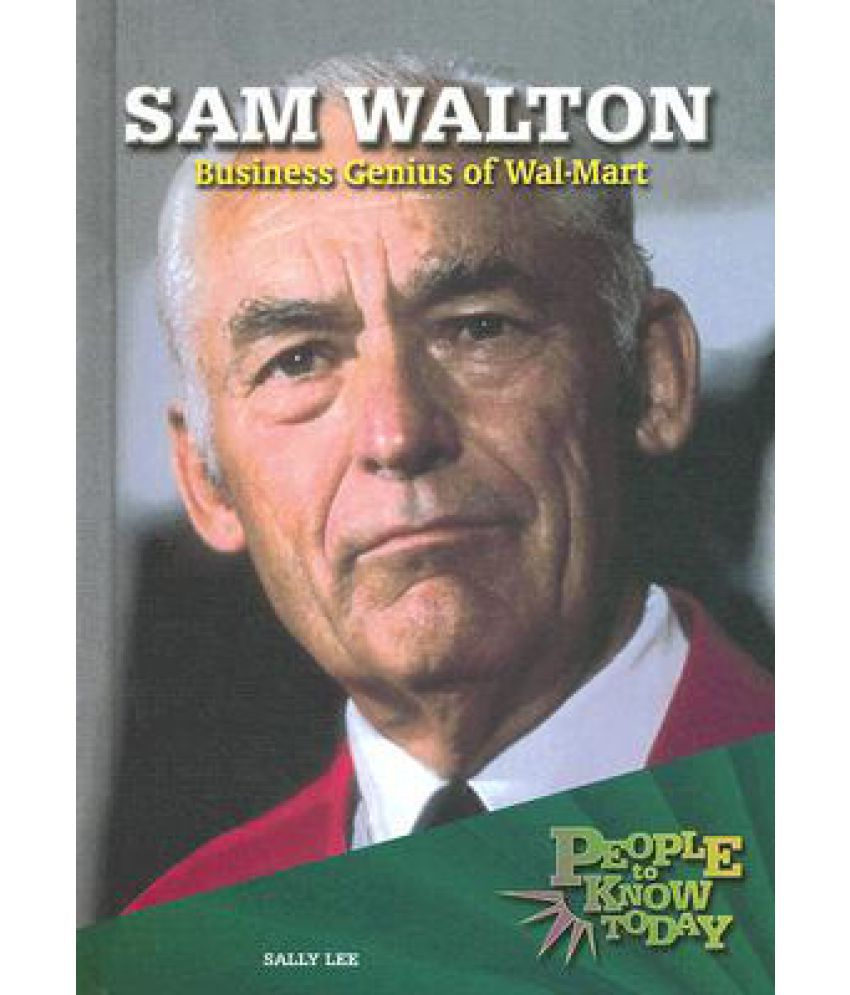 sam walton a leader with an innovative vision A walmart store in montreal, canada walmart inc's corporate mission statement and vision statement are followed through the cost leadership generic strategy (porter's model) and the market penetration and market development intensive growth strategies (ansoff matrix.