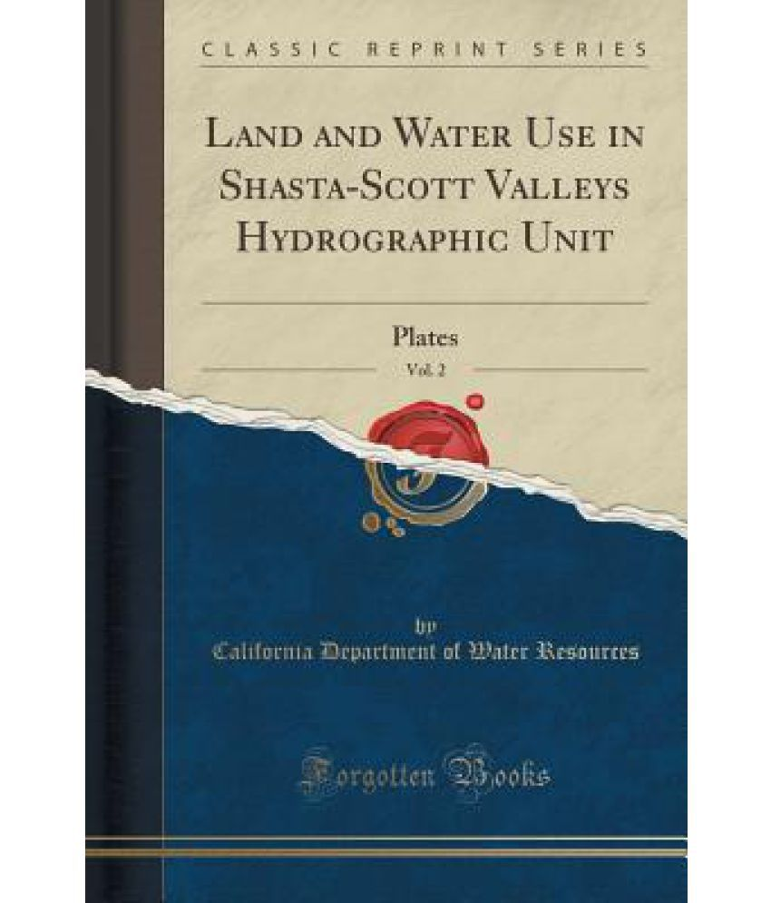 Land and Water Use in Shasta-Scott Valleys Hydrographic Unit, Vol  2