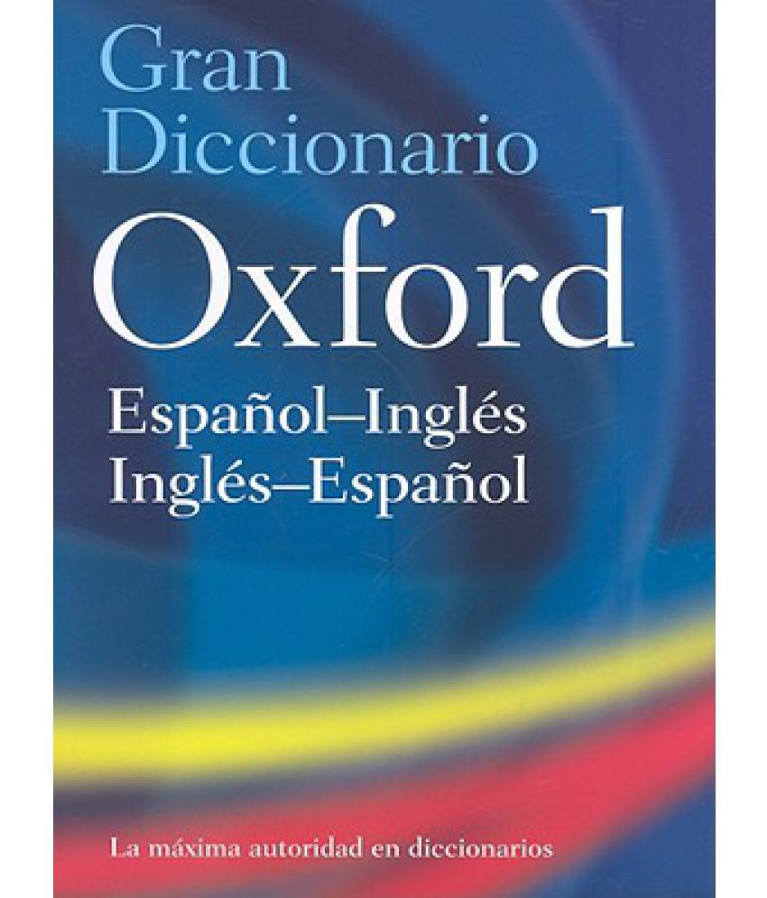 The oxford spanish english dictionary