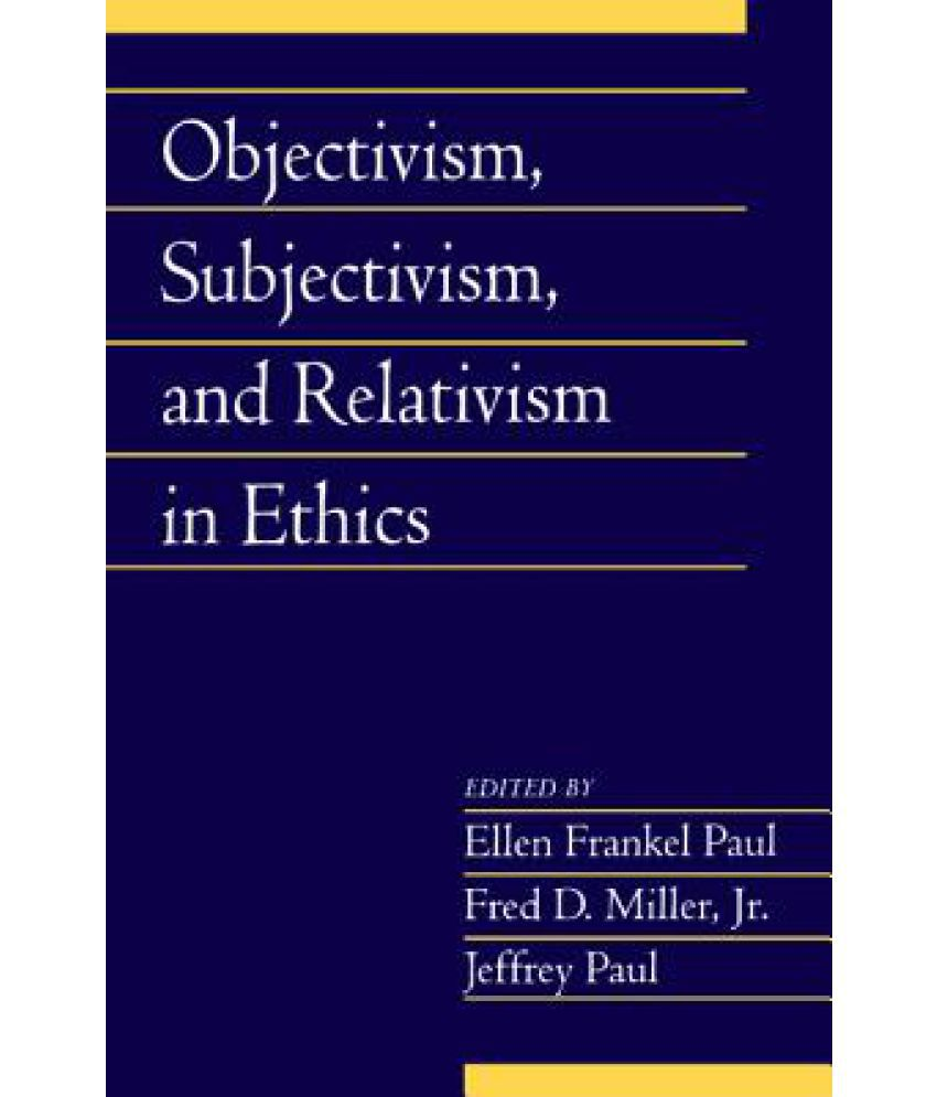 ethical subjectivism Ethical subjectivism sometimes gets confused with tolerance, but tolerance as principle makes a universal claim: all people ought to tolerate the feelings and lifestyle of others.