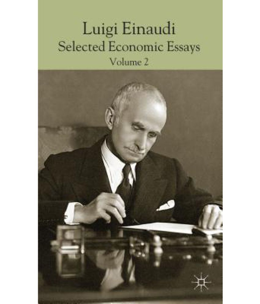luigi einaudi selected economic essays volume buy luigi luigi einaudi selected economic essays volume 2