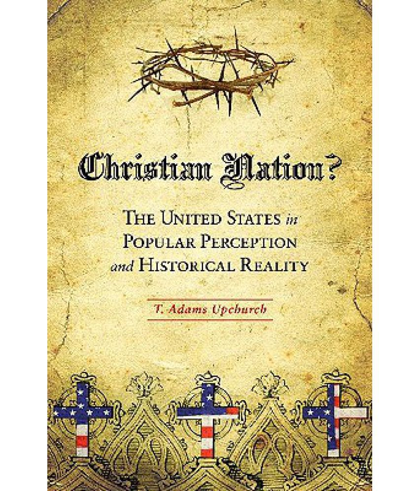 united states christian nation Proof that america was founded as a christian nation when the united states became a nation this statement means the united states was founded on the.