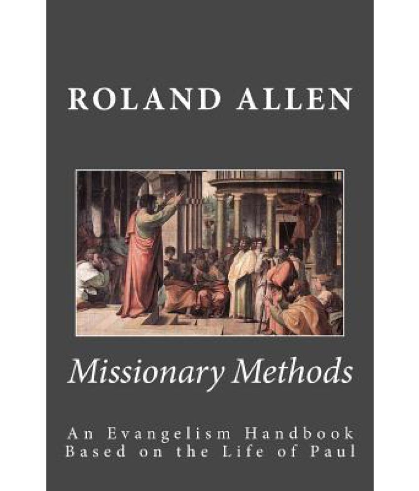 5 characteristics of pauls missionary methods Paul used many missionary methods in his journeys of course, all of his methods and strategies were subject to the guidance of the holy spirit this may actually be considered the supreme characteristic of paul's methods.