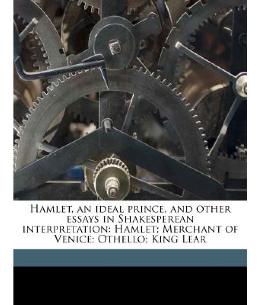 hamlet and king lear essays  hamlet and king lear essays
