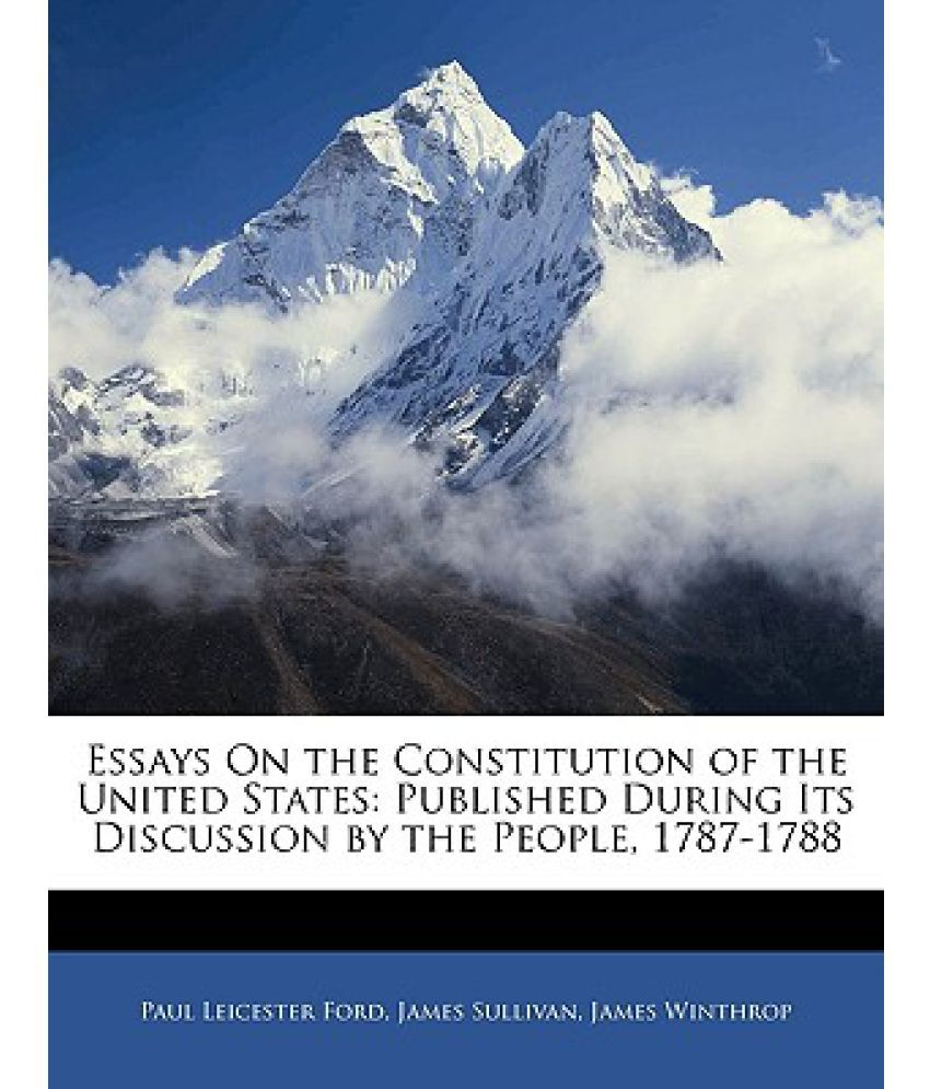 essays on the constitution essays on the constitution of the united states published during essays on the constitution of the