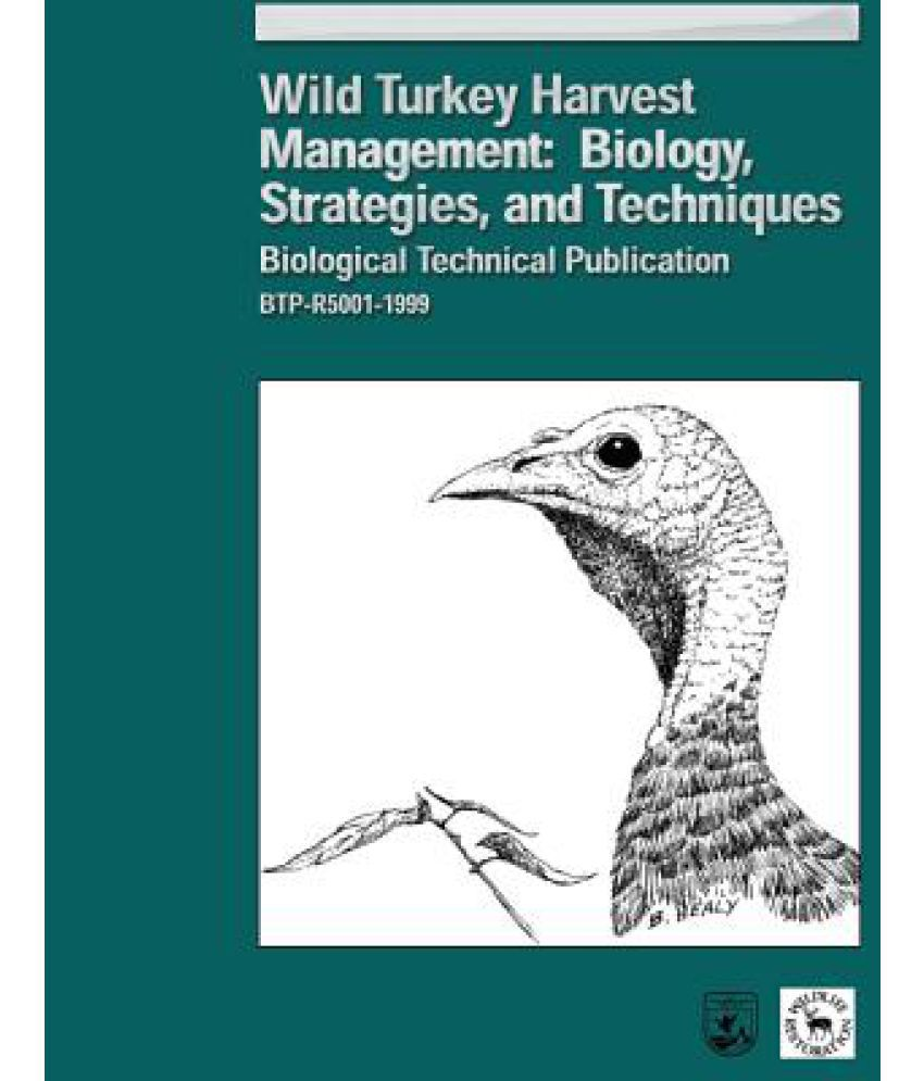 Wild Turkey Harvest Management: Biology, Strategies, and Techniques ...