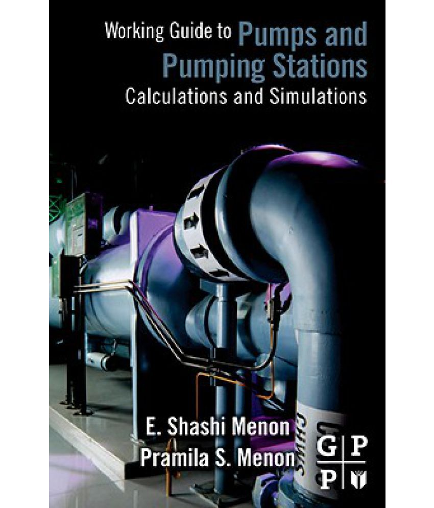 Working Guide to Pumps and Pumping Stations: Calculations and Simulations