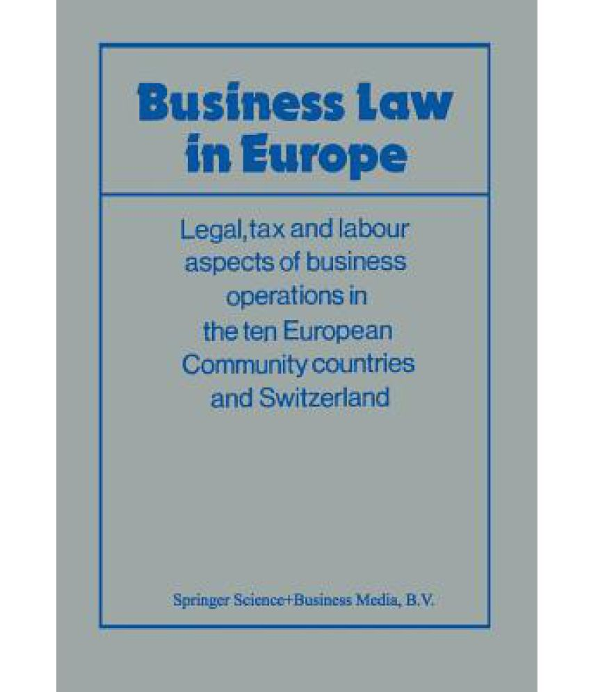 european business law The european business organization law review (ebor) aims to promote a  scholarly debate which critically analyses the whole range of organizations.