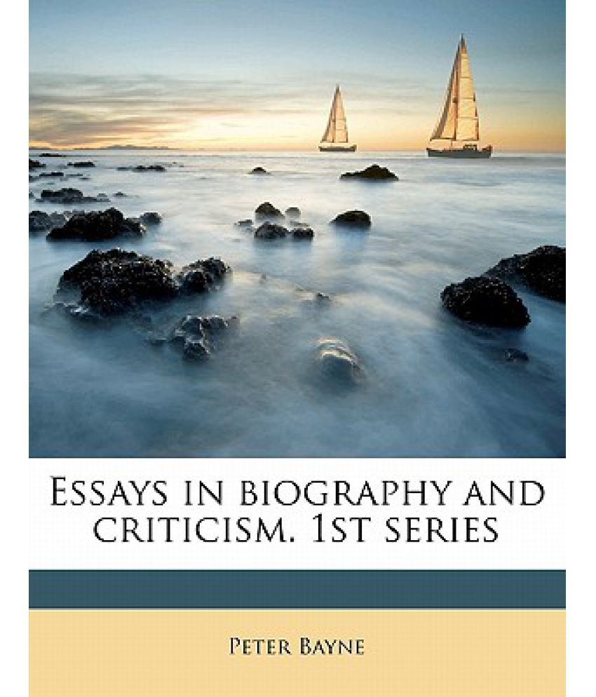 essays in biography and criticism st series buy essays in essays in biography and criticism 1st series