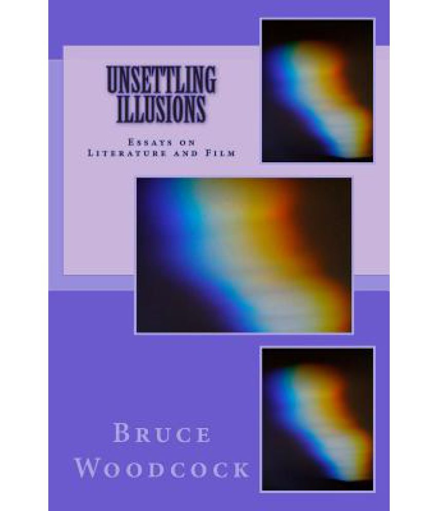 unsettling illusions essays on literature and film buy unsettling illusions essays on literature and film