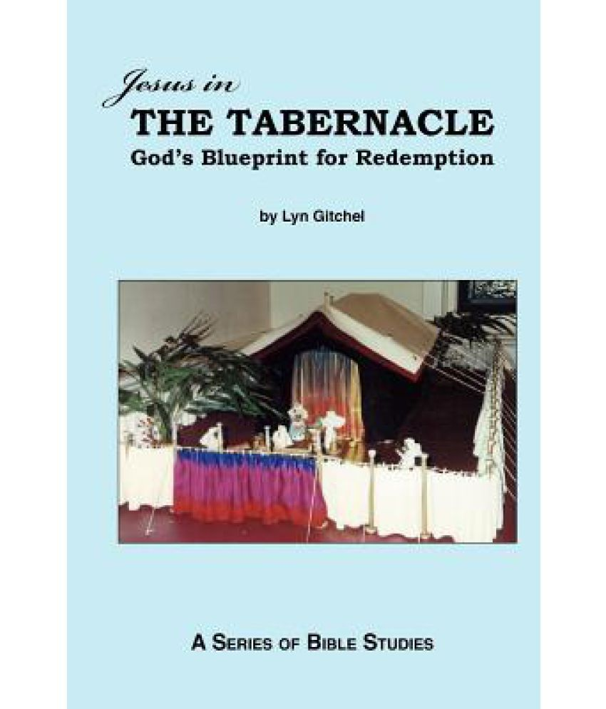 Jesus in the tabernacle gods blueprint for redemption buy jesus jesus in the tabernacle gods blueprint for redemption malvernweather Choice Image