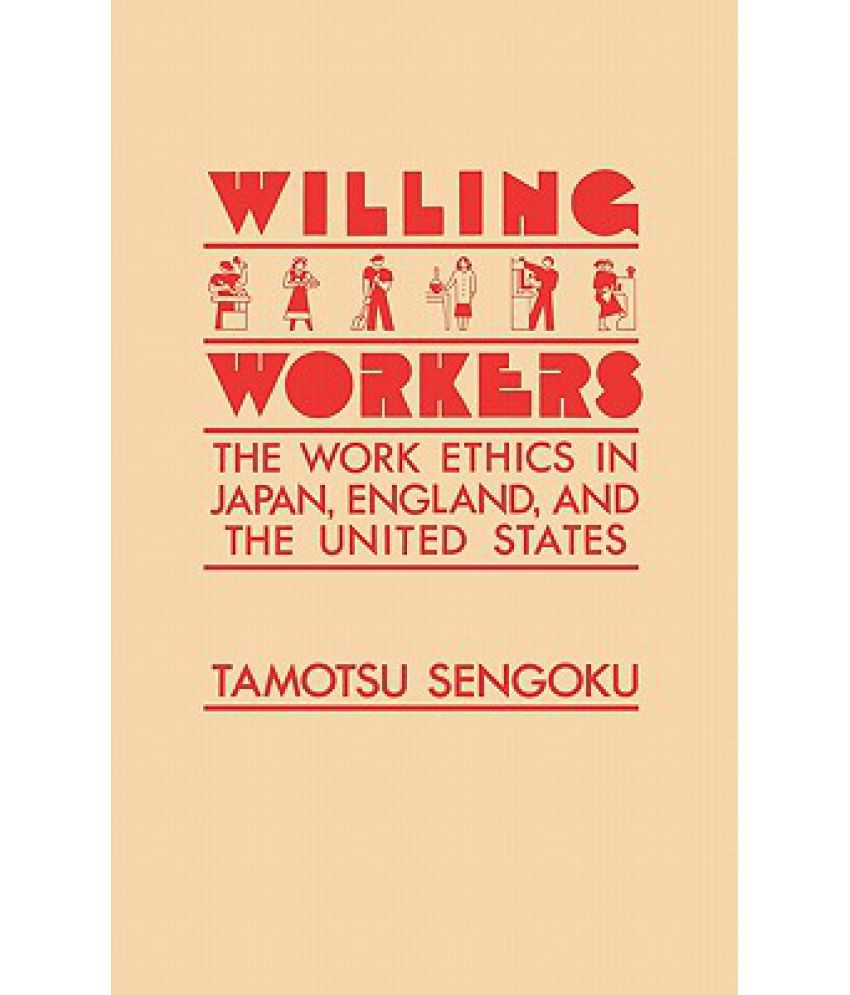 willing workers the work ethics in england and the united willing workers the work ethics in england and the united states